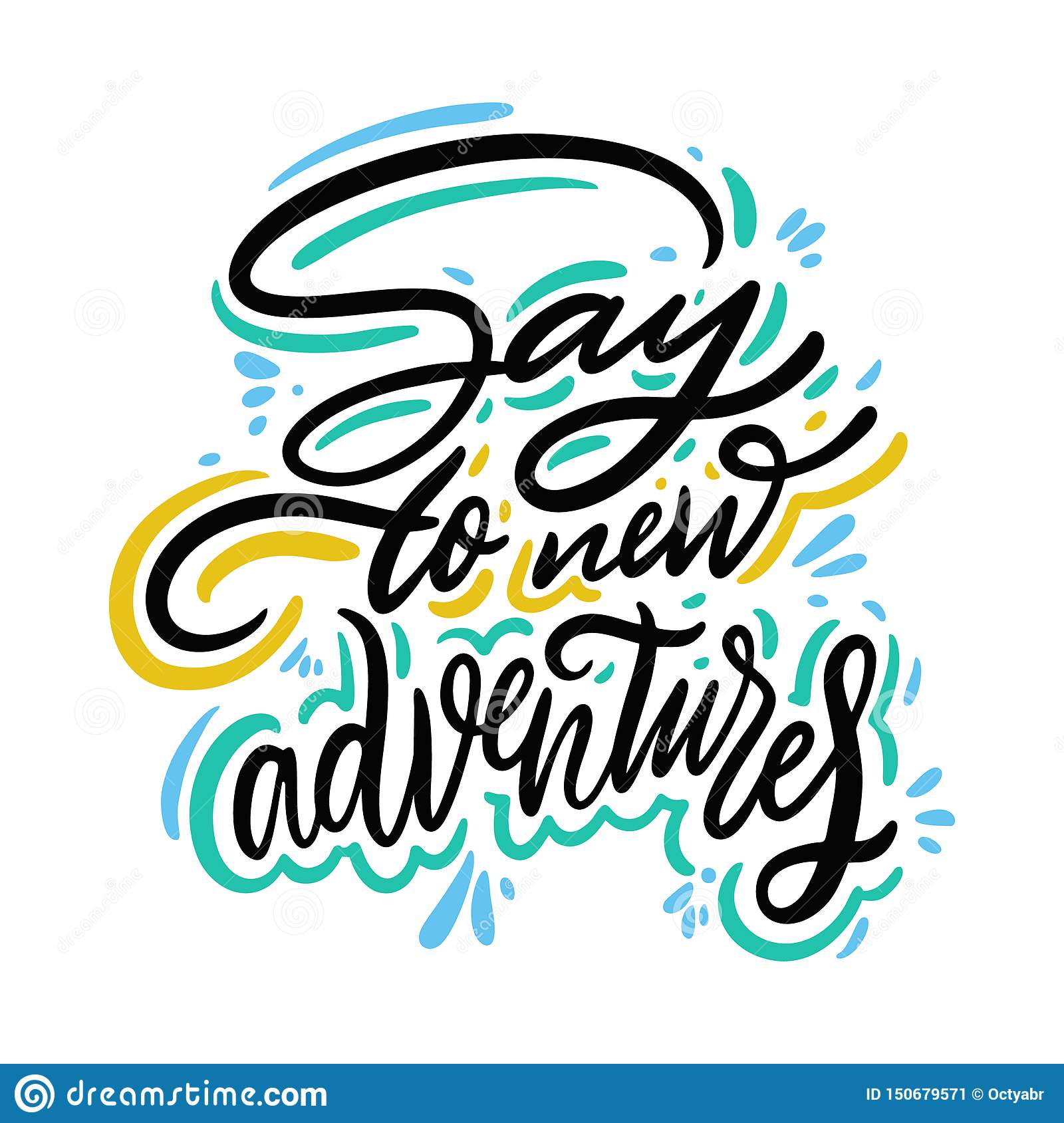 Say to new adventures hand drawn vector quote lettering. Motivational typography. Isolated on white background