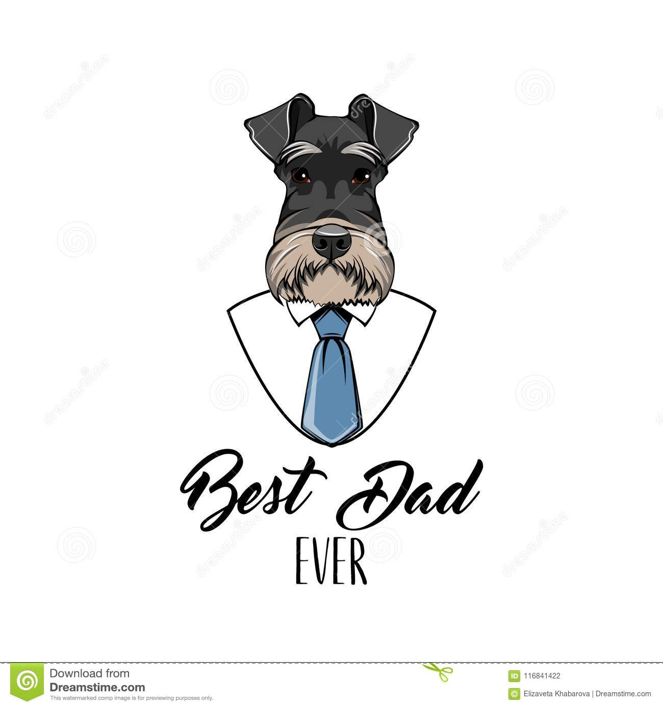 f169afd5 Schnauzer Dog. Fathers day greeting card. White shirt, blue necktie. Best  dad ever inscription. Dad gift. Vector.