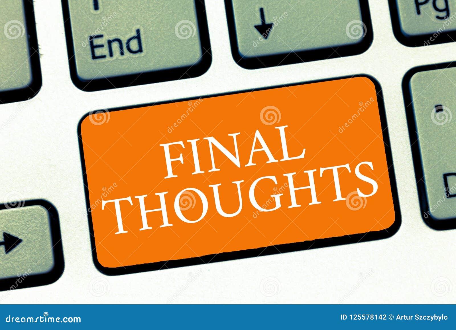 Scrittura concettuale della mano che mostra i pensieri finali Finale di raccomandazioni di analisi dell ultimo di conclusione del