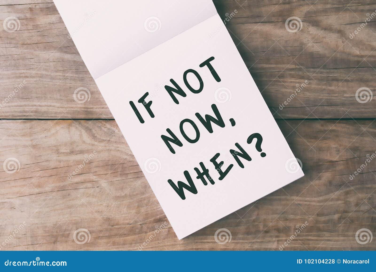 Se não agora quando? Citações da vida