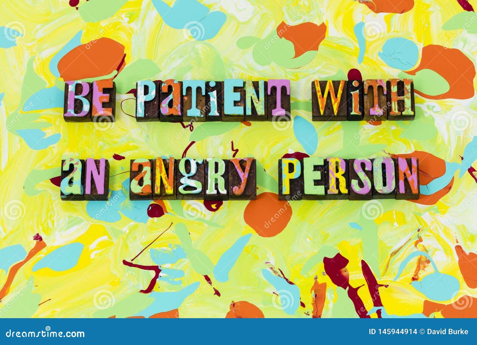 Sea confianza enojada paciente de la honradez de la virtud de la paciencia de la persona