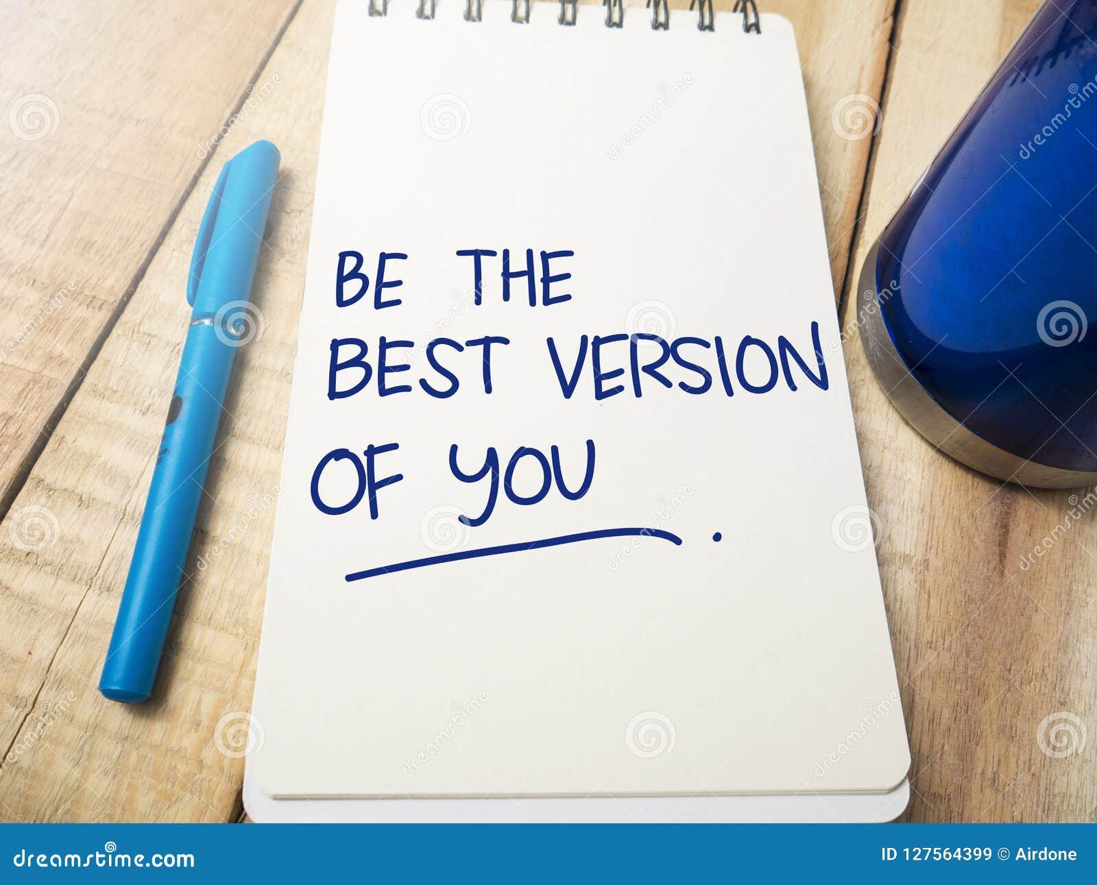 Sea la mejor versión de usted, concepto de motivación de las citas de las palabras