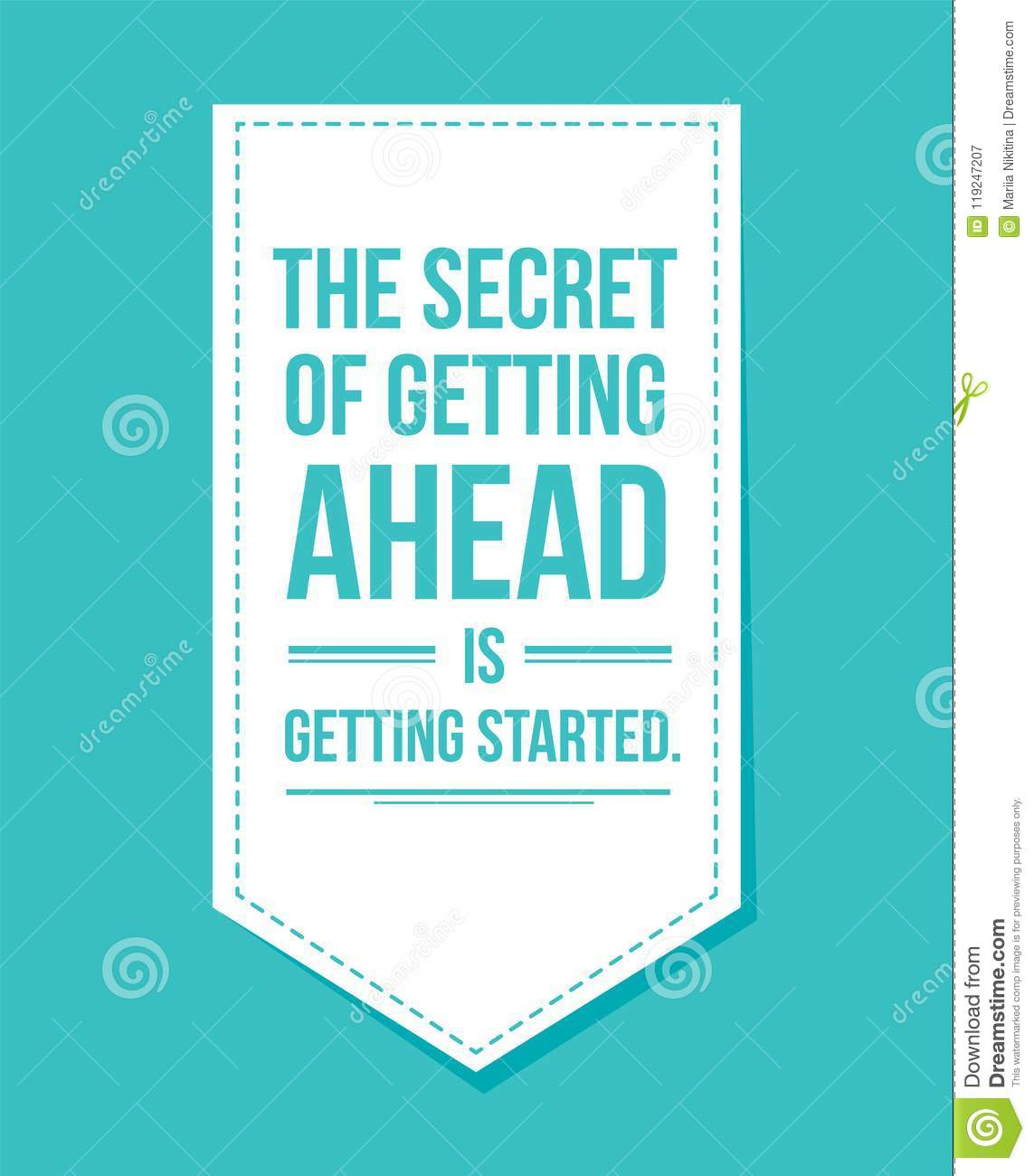The Secret Of Getting Ahead Design Banner Stock Vector