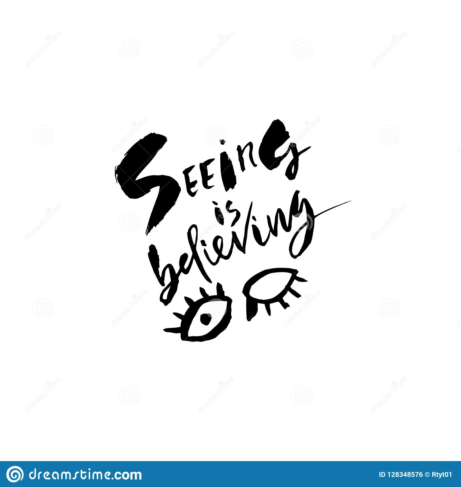 f8385598f4 Seeing is believing. Hand drawn dry brush lettering. Ink illustration.  Modern calligraphy phrase. Vector illustration.