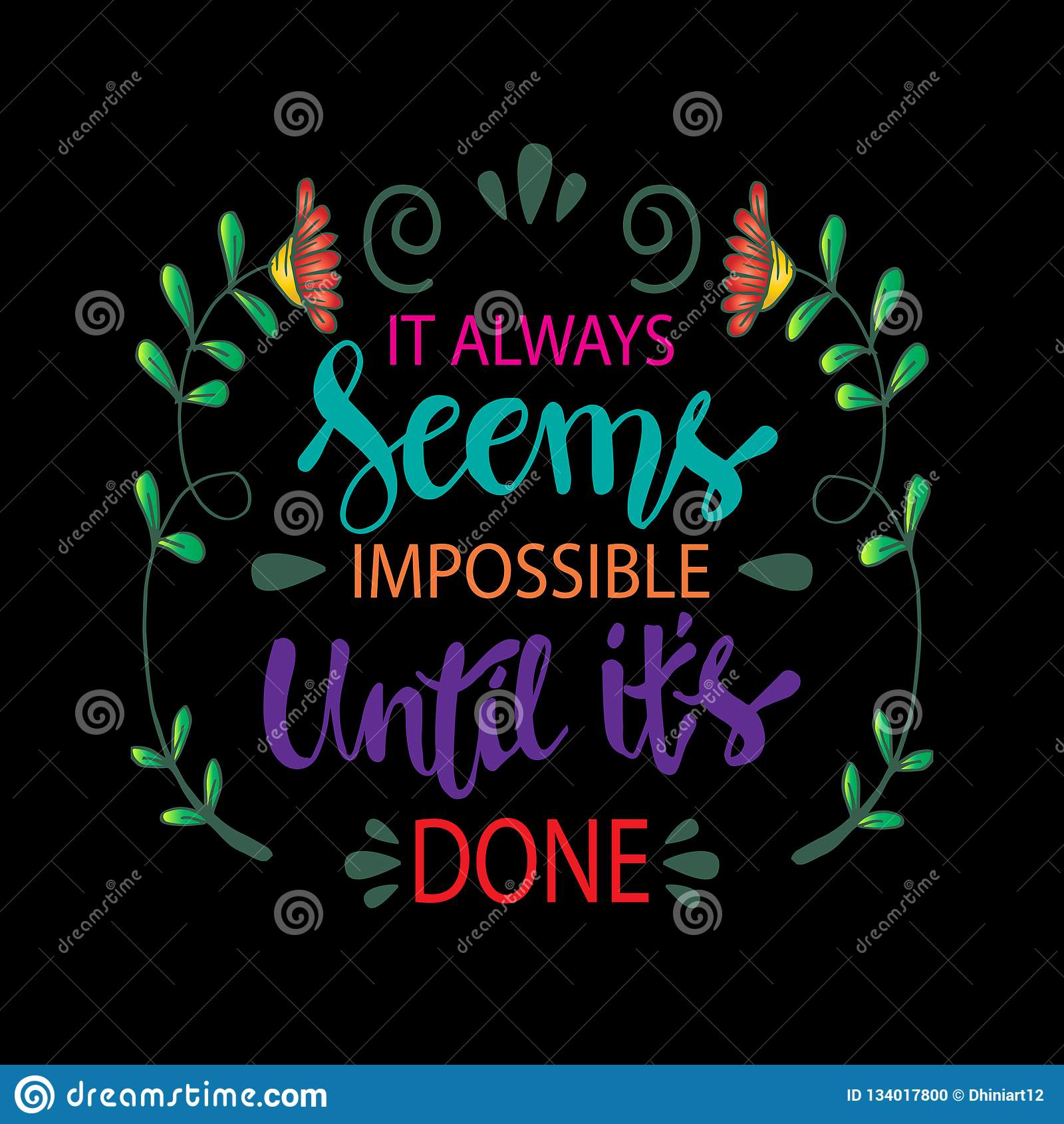 It Always Seems Impossible Until It Is Done Stock Vector