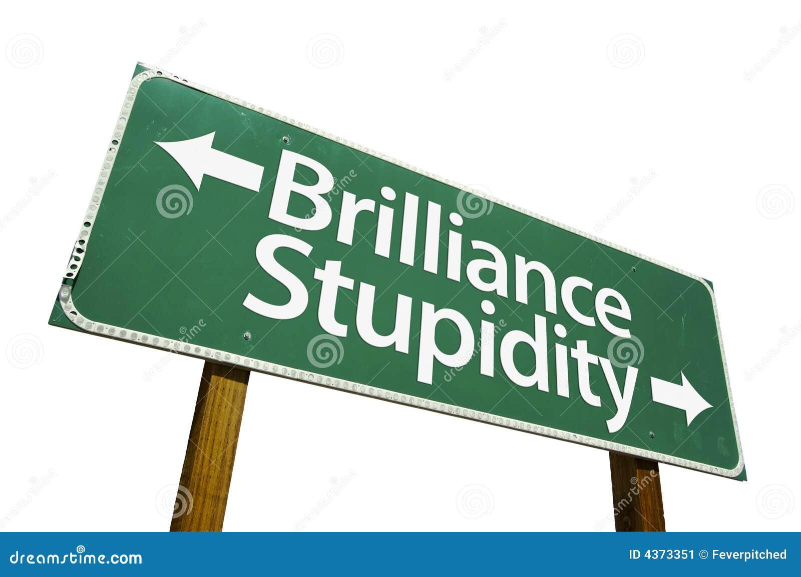 Segnale stradale di stupidità & di luminosità