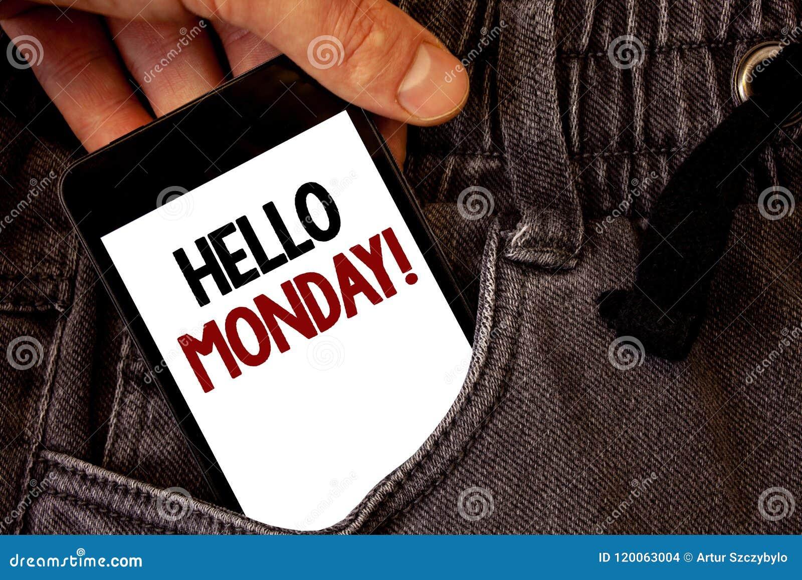 Segno del testo che mostra a ciao lunedì chiamata motivazionale Messaggio positivo della foto concettuale per parole le nuove di