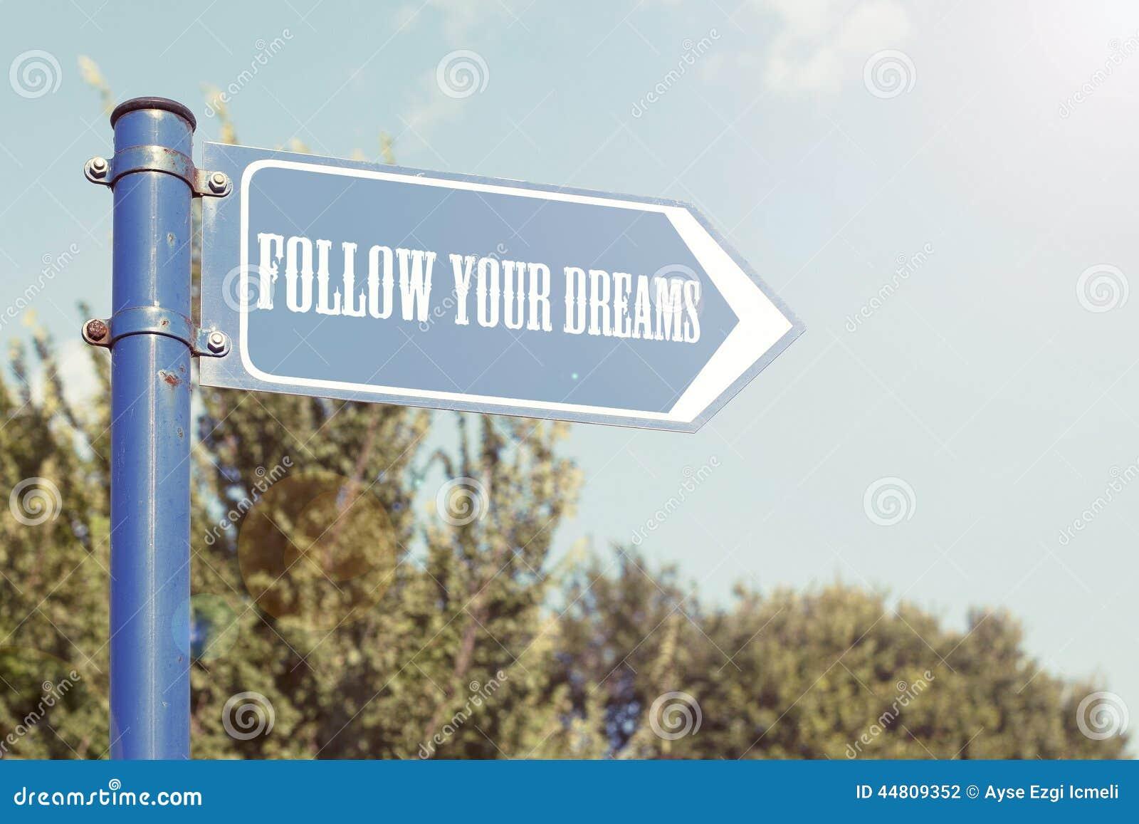 Segua i vostri sogni