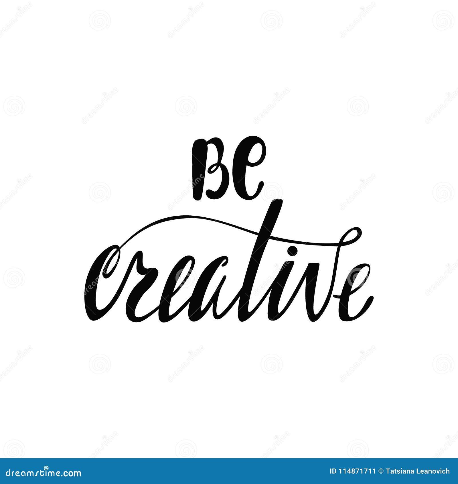 Seien Sie Kreativ Inspirierend Zitat Vektor Abbildung - Illustration ...