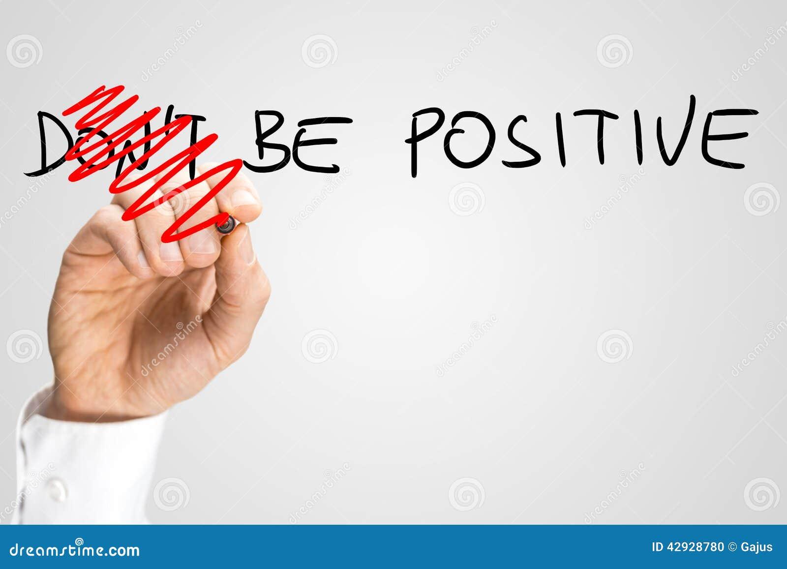 Seien Sie positiv