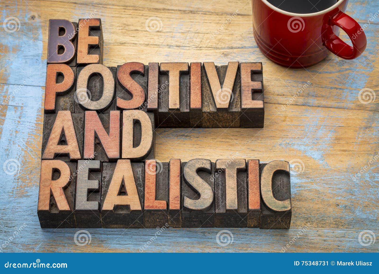 Seien Sie positiv und realistisch