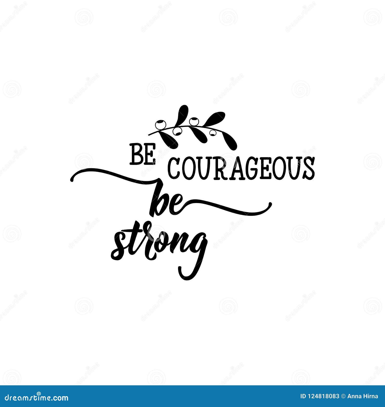 Seja corajoso Seja forte Sinal imprimível positivo lettering Ilustração do vetor da caligrafia