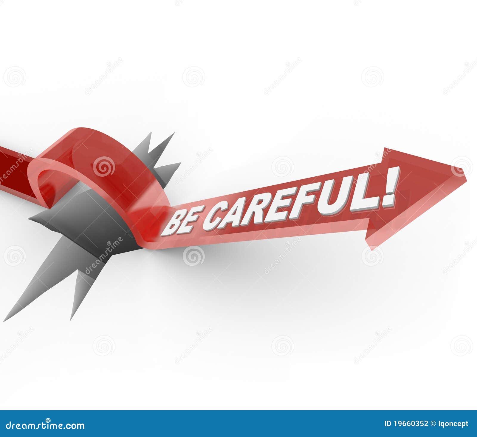 Seja cuidadoso - seja aviso alerta para o perigo perigoso