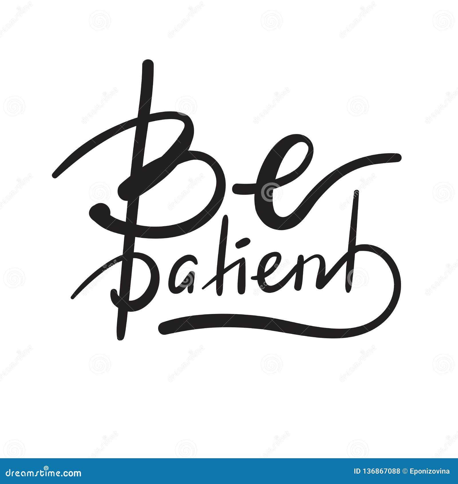Seja paciente - simples inspire e citações inspiradores Rotulação bonita tirada mão