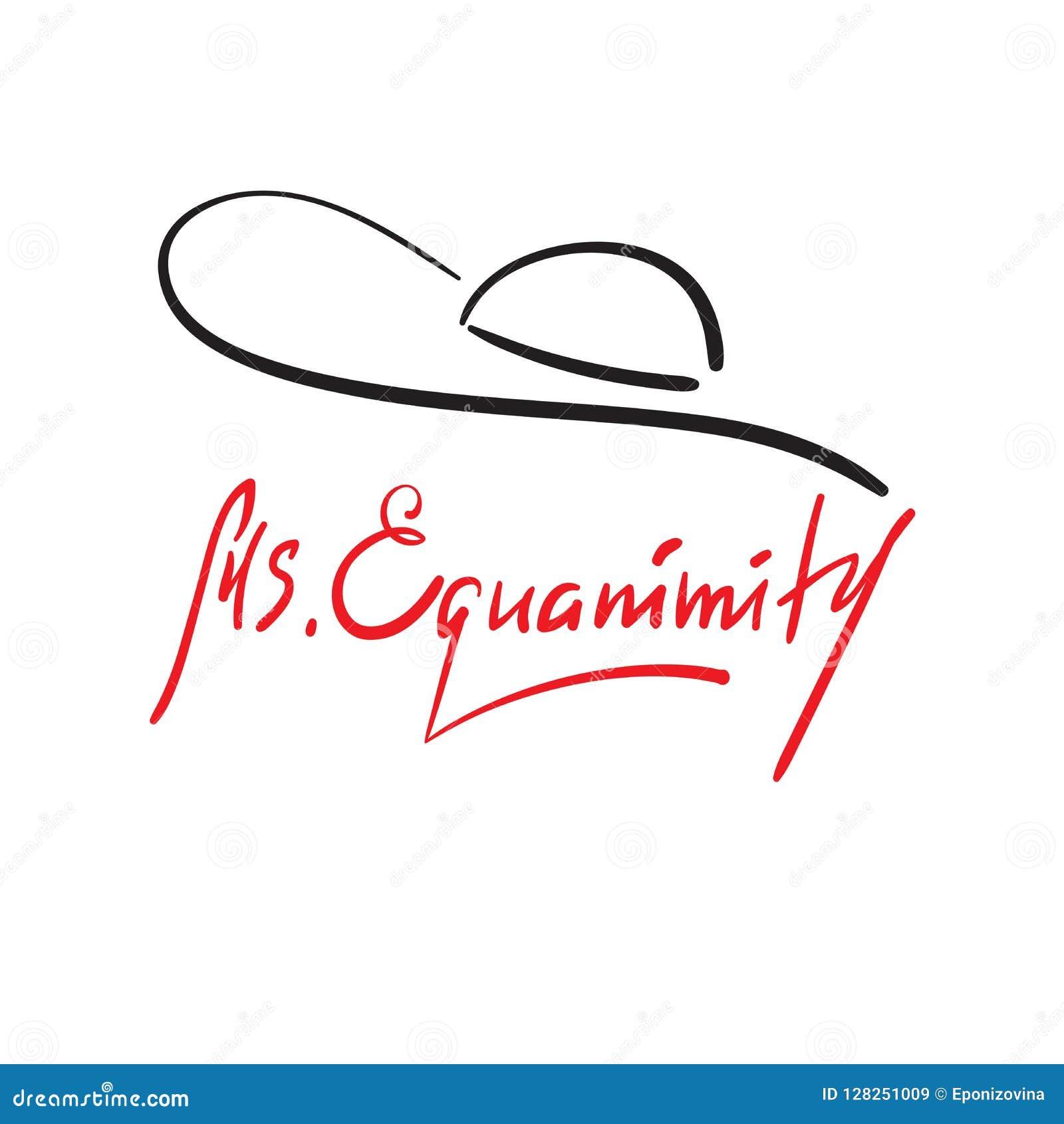 Senhora Eguanimity - simples inspire e citações inspiradores Rotulação bonita tirada mão Cópia para o cartaz inspirado,