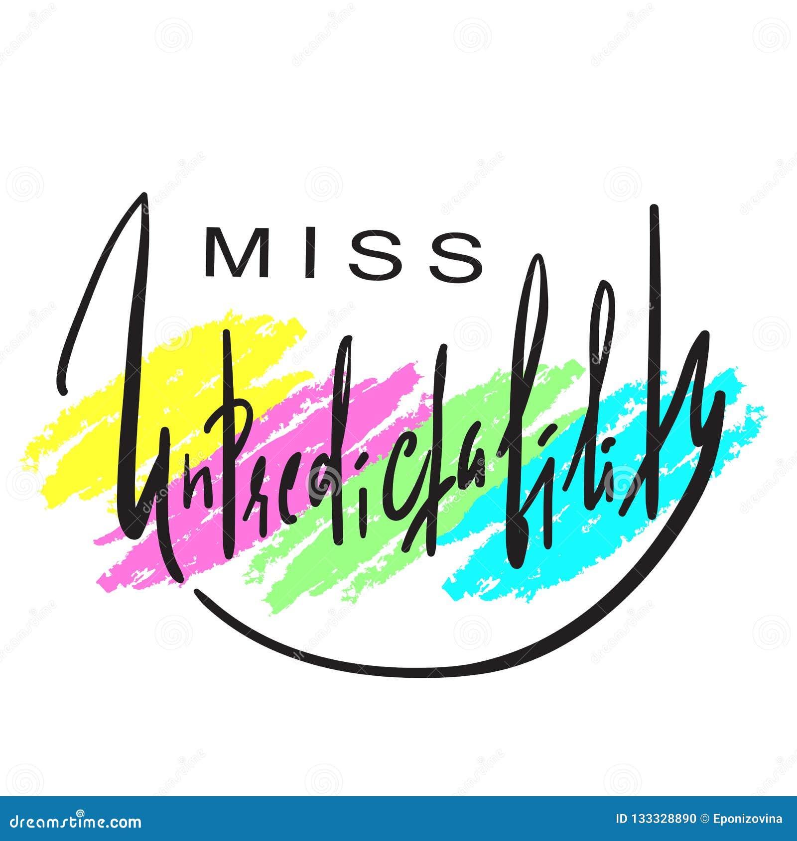 Senhorita Unpredictability - emocional inspire e citações inspiradores Rotulação bonita tirada mão Cópia para o cartaz inspirado,