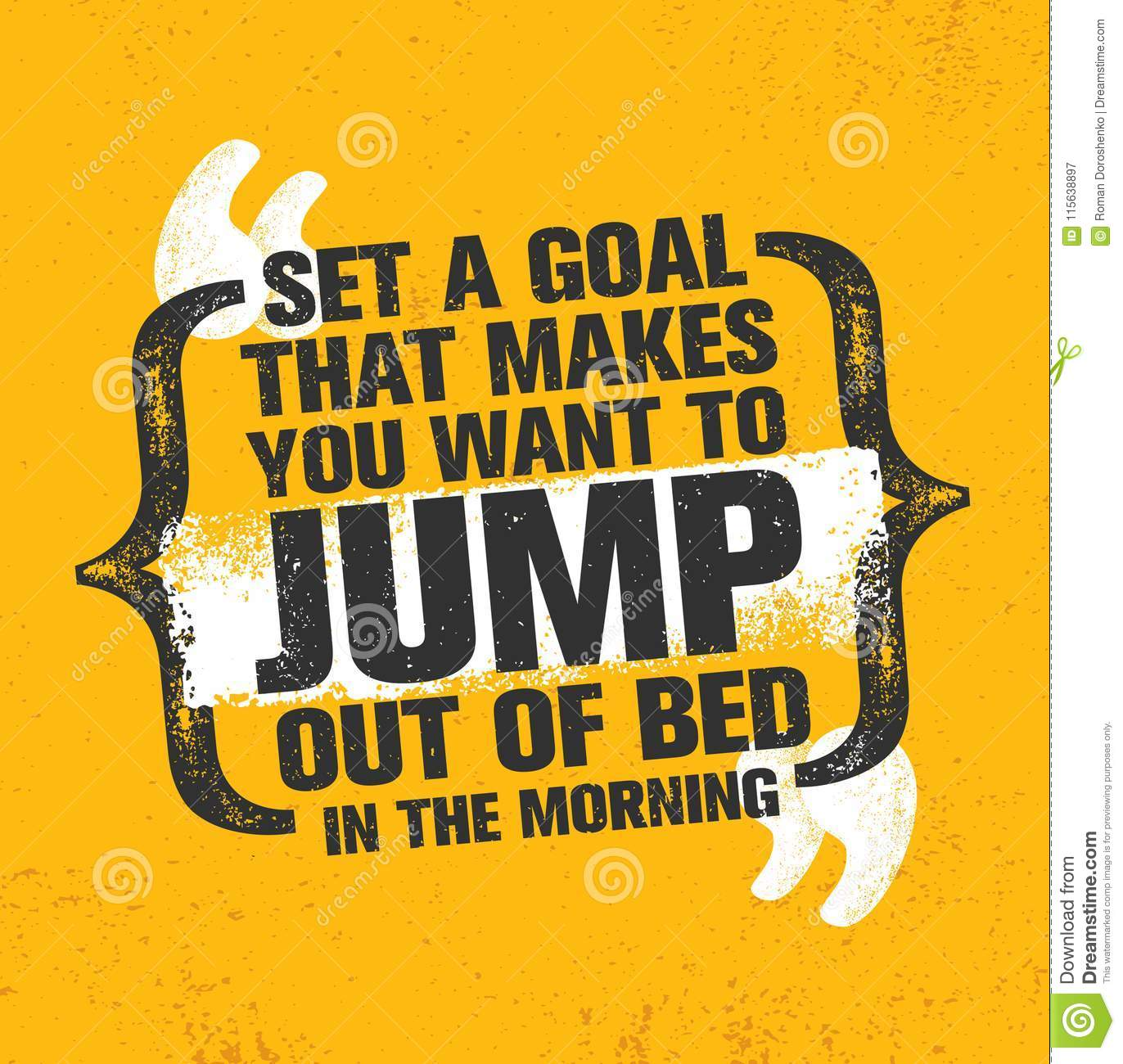 Set A Goal That Makes You Want To Jump Out Of Bed In The Morning Inspiring Creative Motivation Quote Poster Template Vector Typography Banner Design