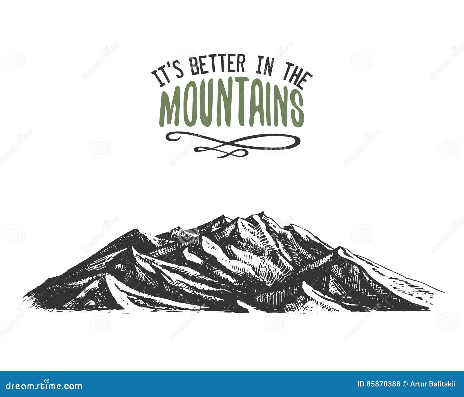 Seus melhores nas montanhas assinam dentro o vintage, a mão velha tirada, o esboço, ou gravaram o estilo pico de montanha de vist