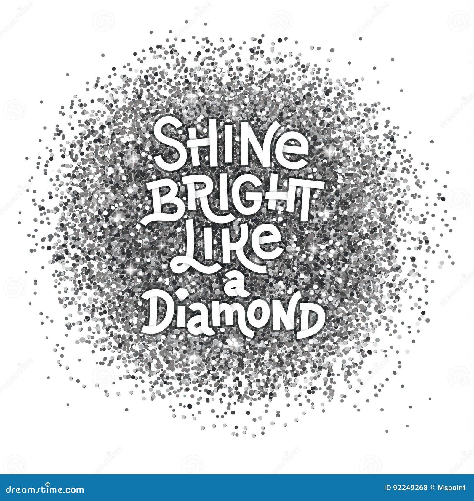 Shine Bright Like A Diamond Hand Lettering Quote On Glitter ...