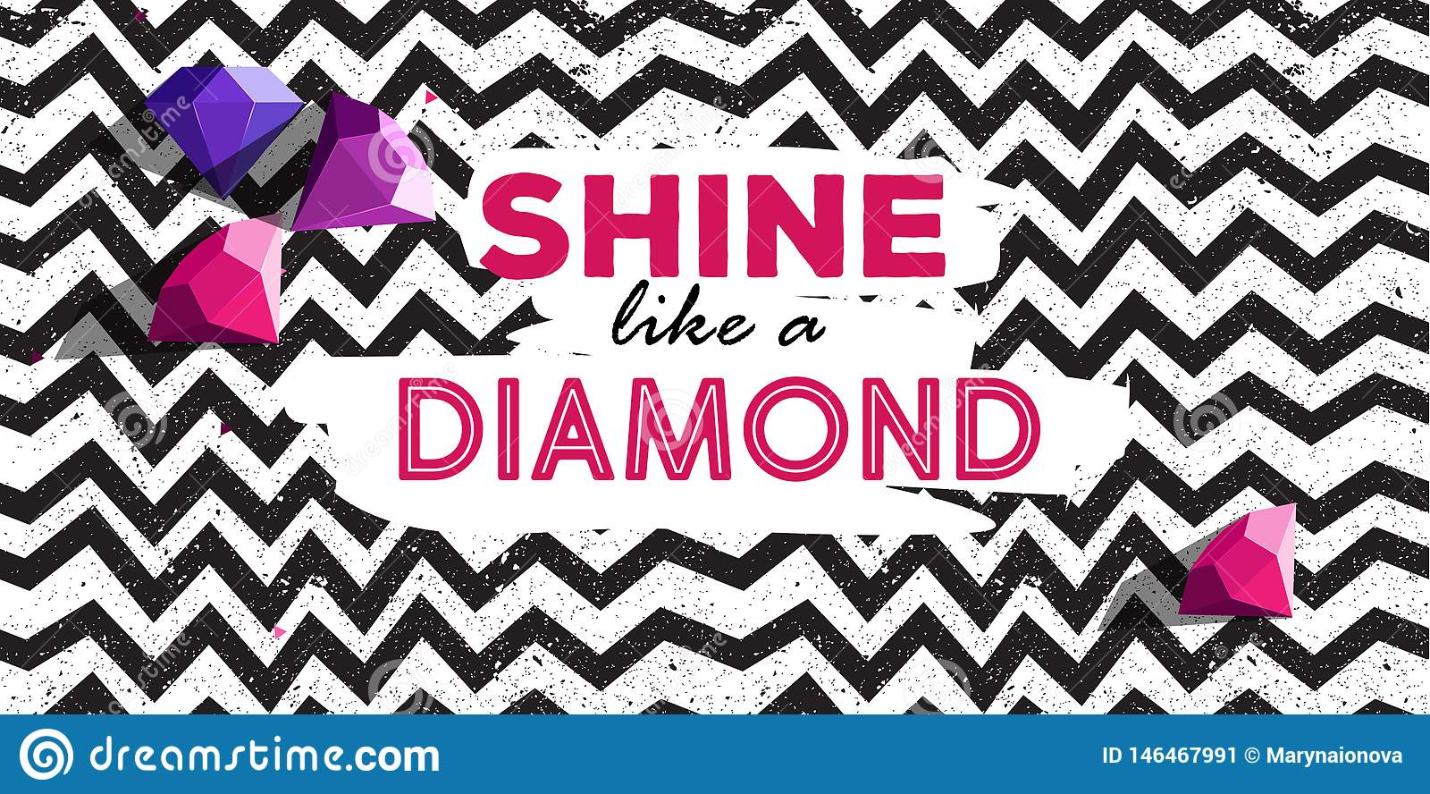 Shine like a dimond poster with line zig zag pattern and diamond rocks