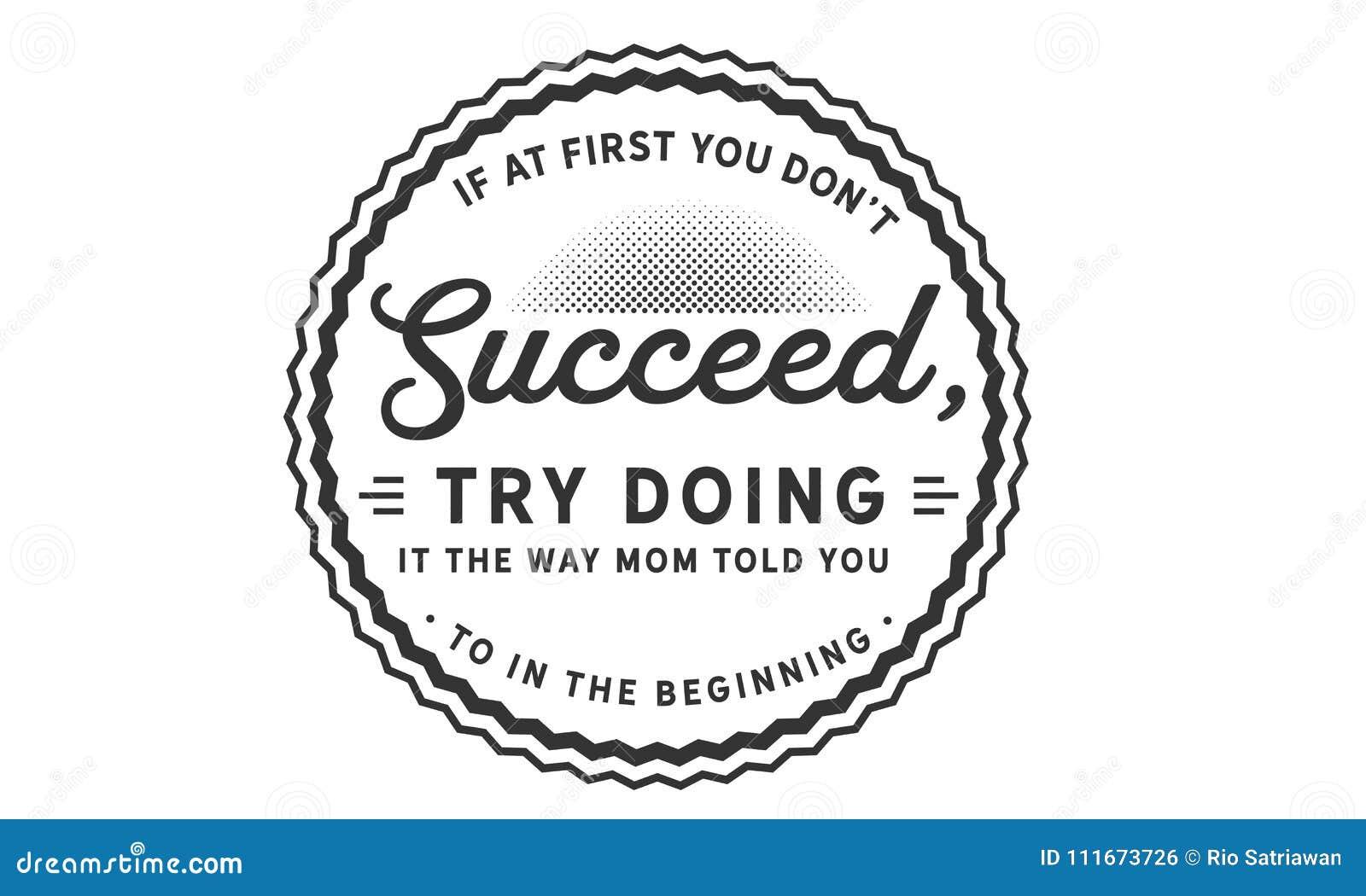 Si d abord vous mettez le ` t réussissez, essayez de le faire la manière que la maman vous a dit à au début