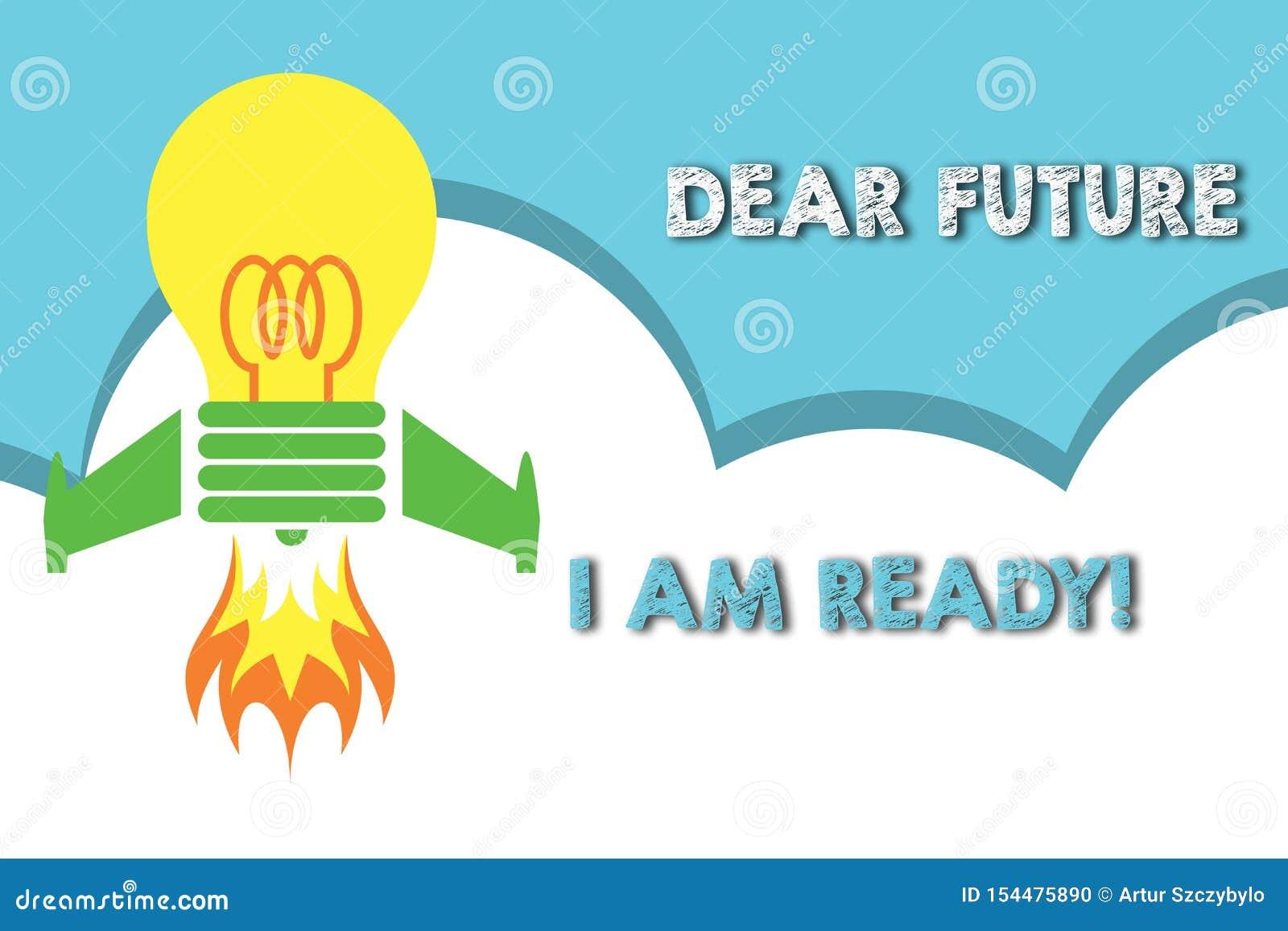 Signe des textes me montrant ? cher avenir suis pr?t ?tat appropri? de photo conceptuelle pour l action ou la situation ?tant ent