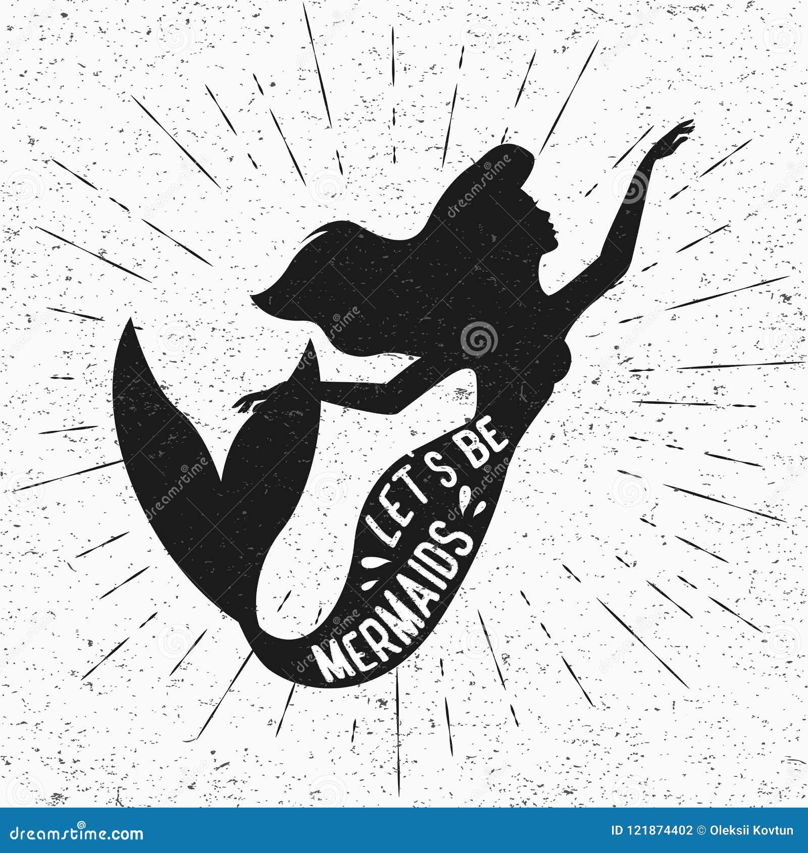 Silhueta da sereia Deixe s ser tipografia das sereias Efeito do vintage do Grunge Isolado Vetor