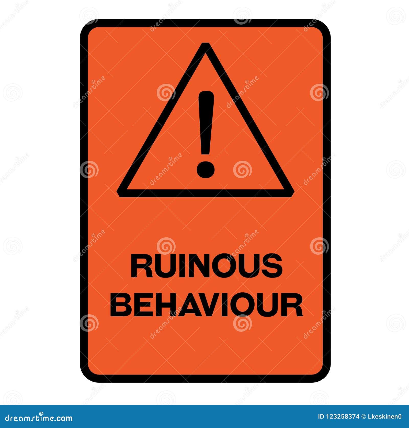 Sinal de aviso ruinoso do comportamento