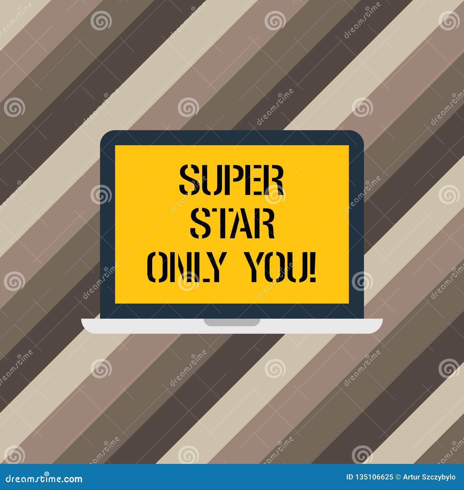 Sinal do texto que mostra a estrela super simplesmente você Original diferente da foto conceptual a demonstração a mais brilhante
