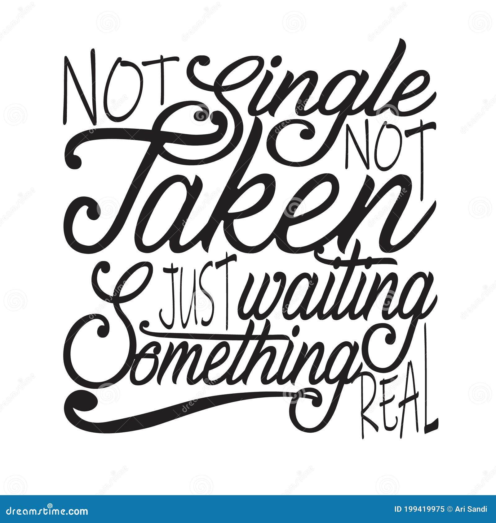 not single not taken quotes