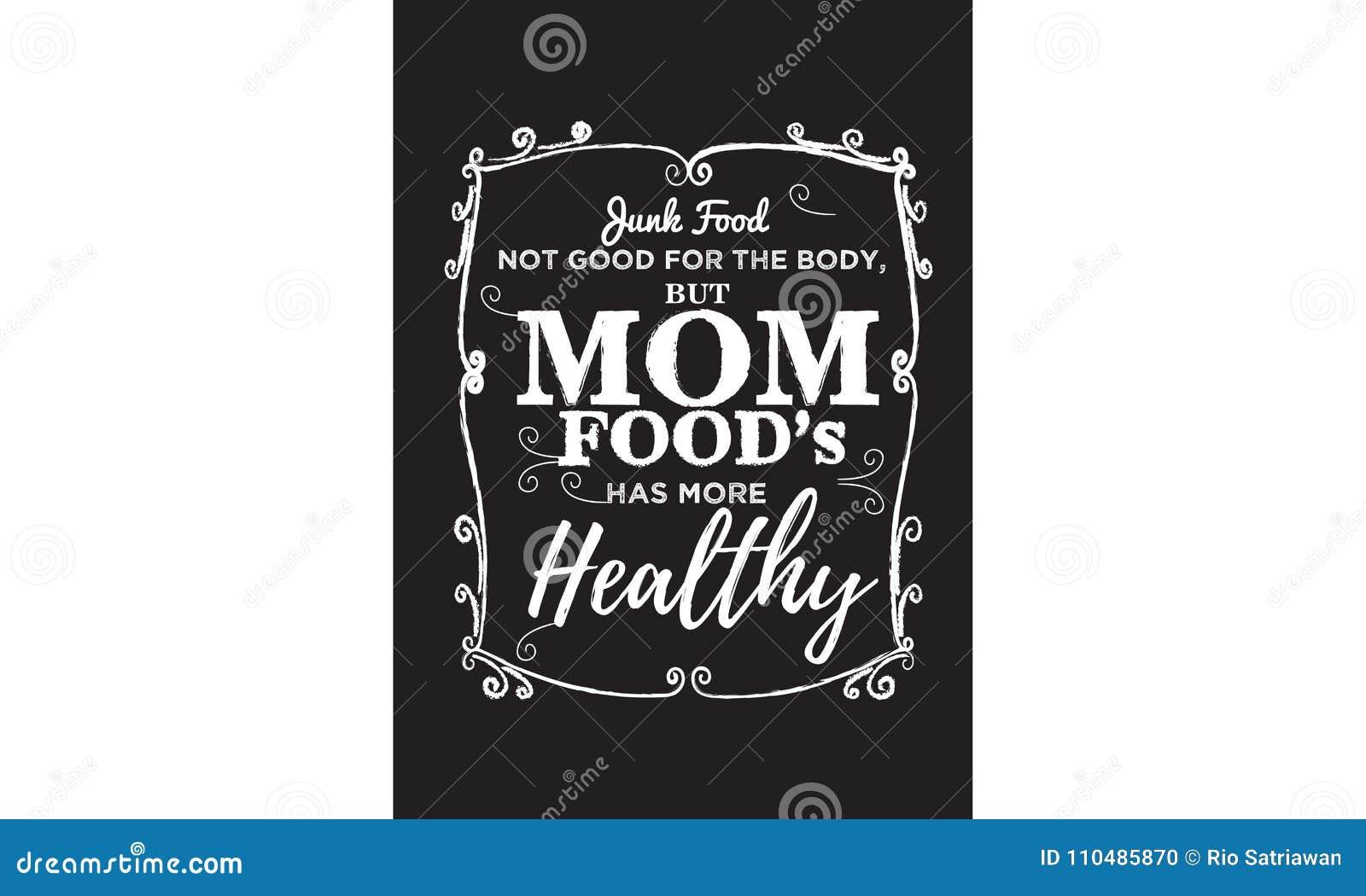 Skräpmat som inte är bra för kroppen, men mammafoods, har mer sund