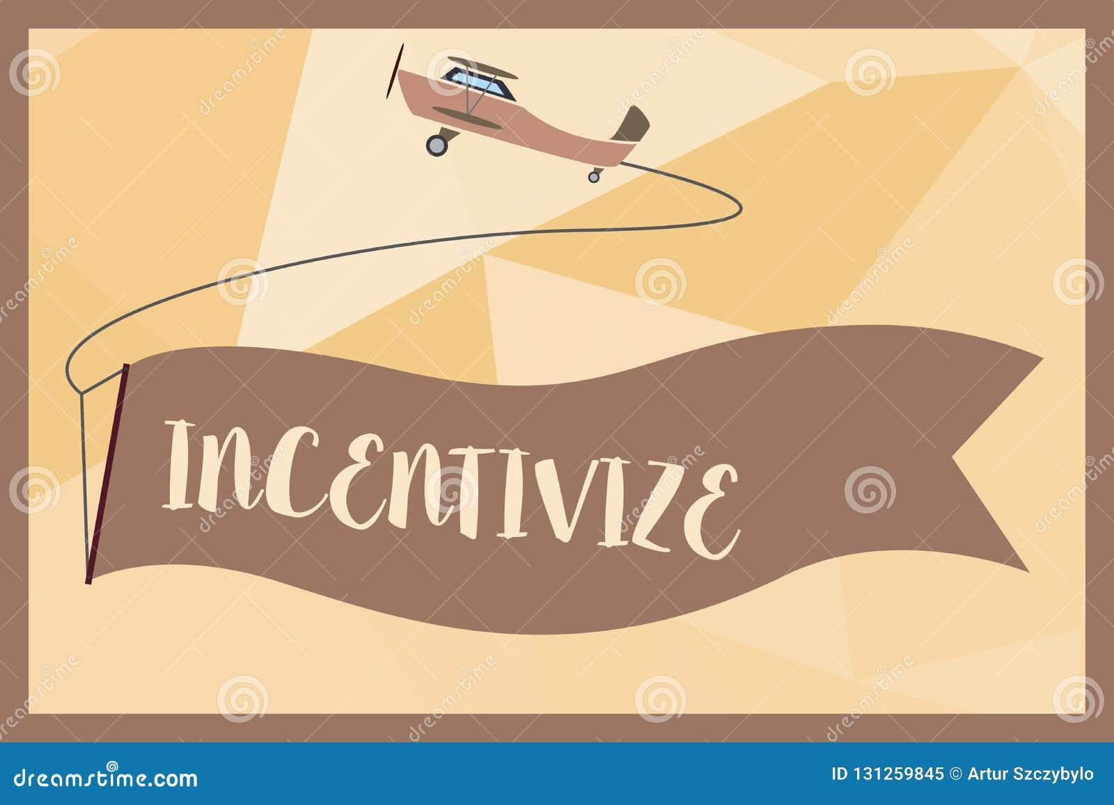 Skriva anmärkningsvisning Incentivize Att ställa ut för affärsfoto motiverar eller uppmuntrar någon att göra något ger incitament