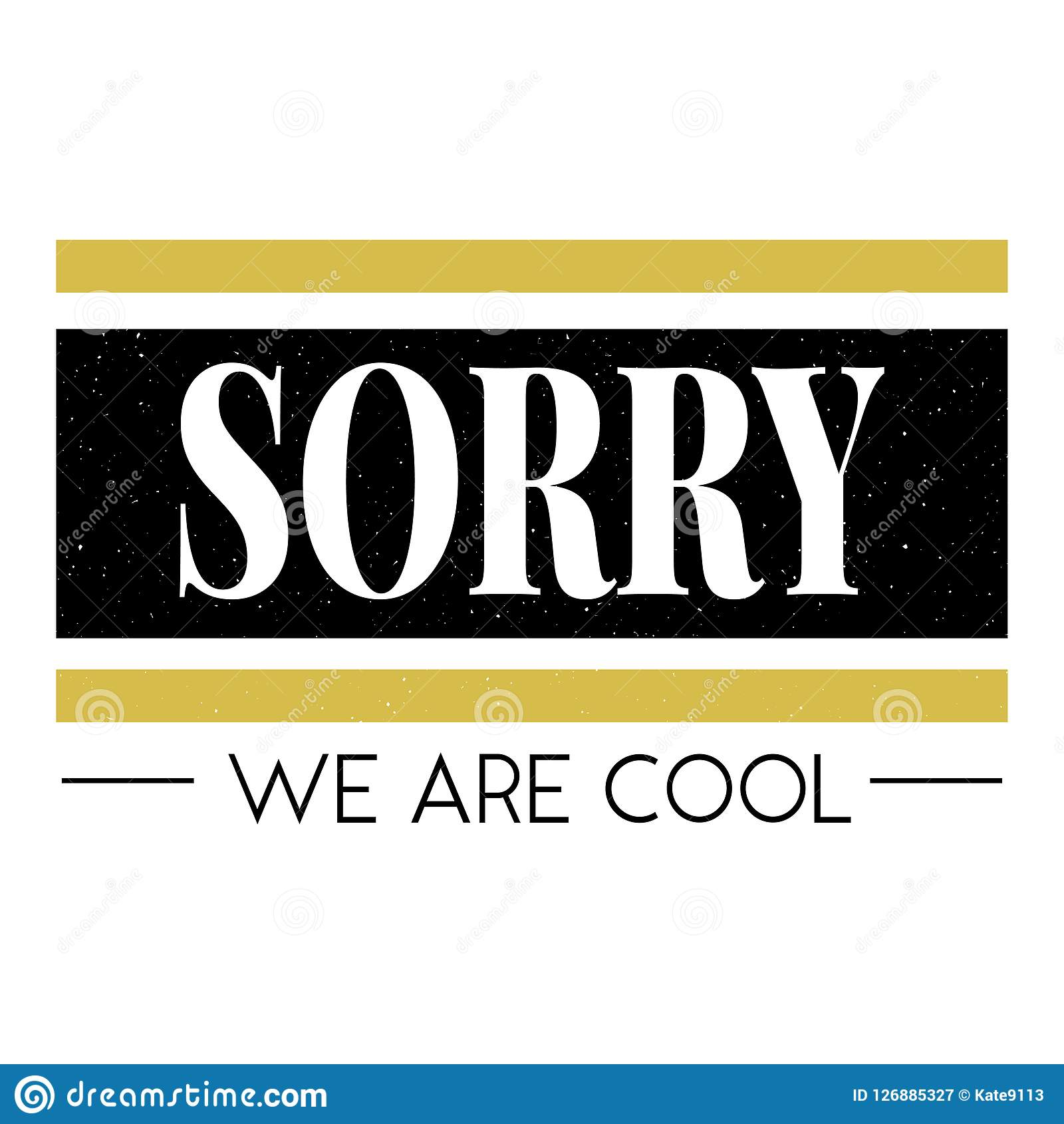 8c74a6f6a1 Slogan Sorry Cool Phrase Graphic Vector Print Fashion Lettering ...