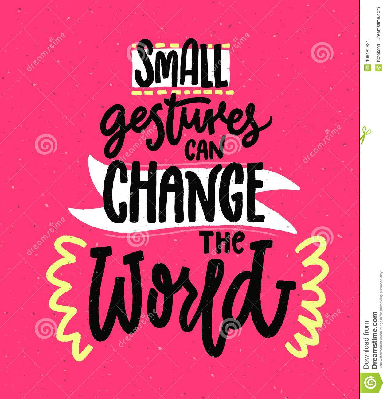 small gestures can change the world motivational quote about