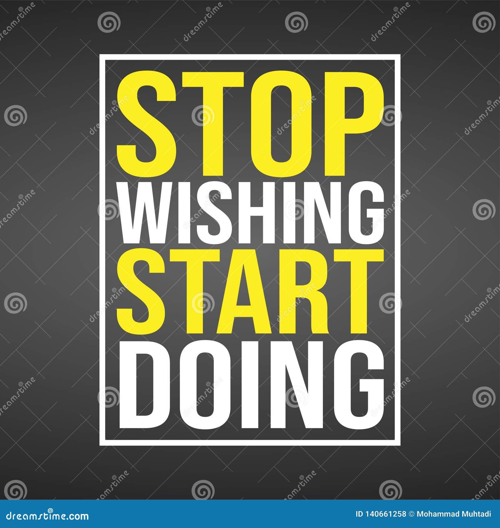 Smetta di desiderare fare di inizio Citazione di motivazione con il vettore moderno del fondo