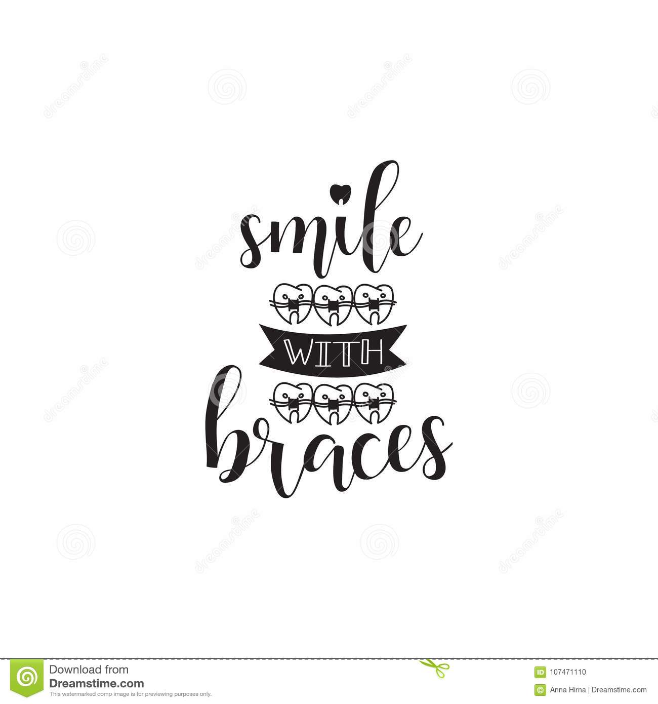 Braces Quotes: Smile With Braces. Lettering. Dental Care Motivational