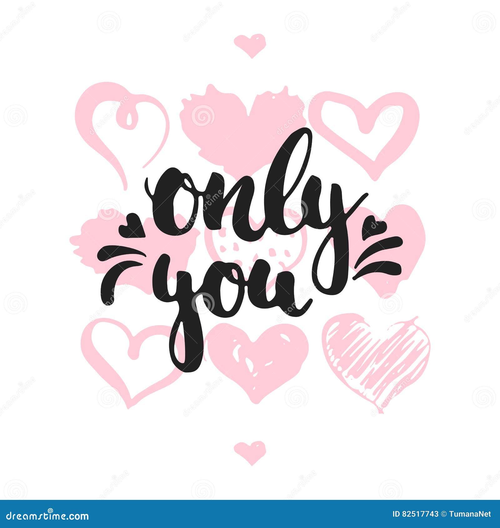 Solamente usted - mano dibujada poniendo letras a la frase aislada en el fondo blanco con los corazones Inscripción de la tinta d