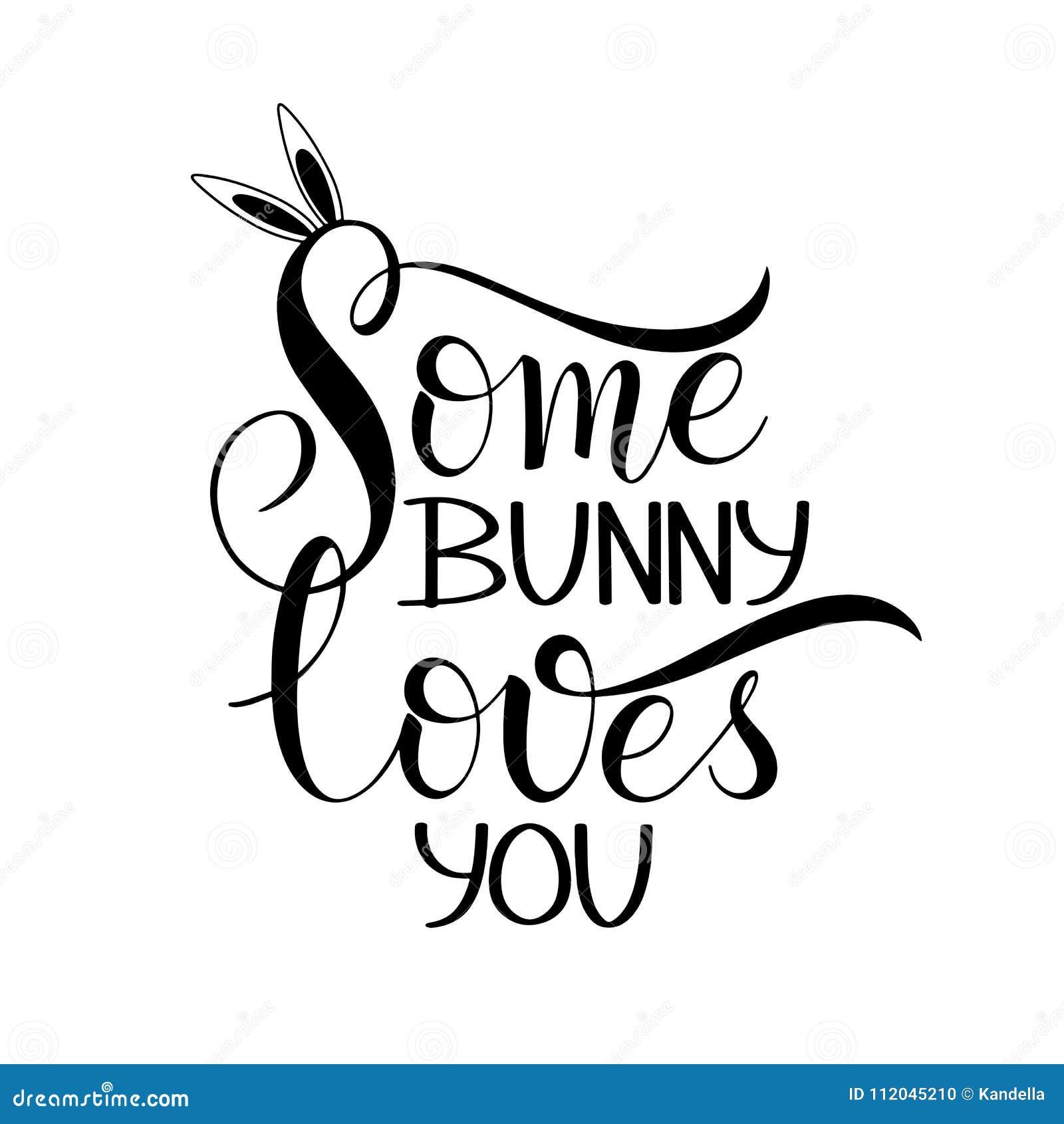 Some bunny loves you lettering stock vector illustration of hand written easter phrases seasons greetings m4hsunfo