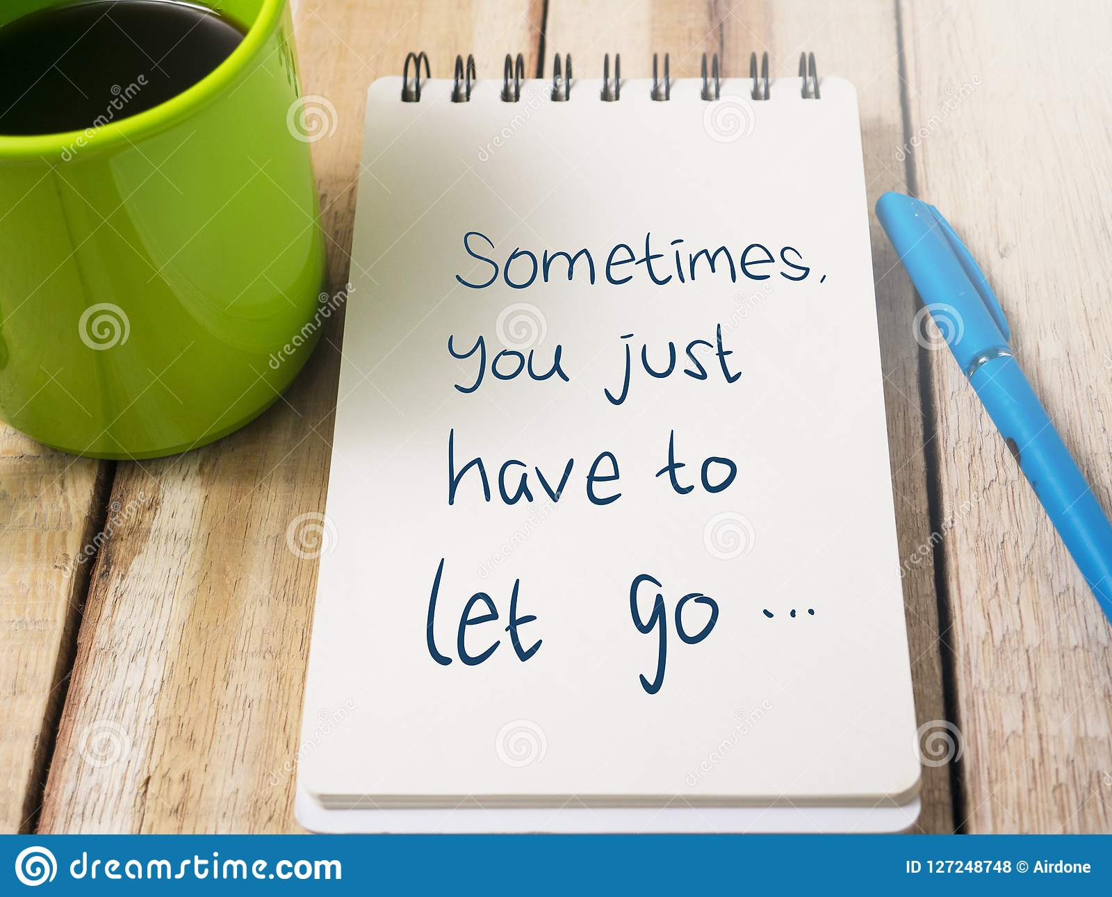 Sometimes You Just Have To Let Go Motivational Words Quotes Con