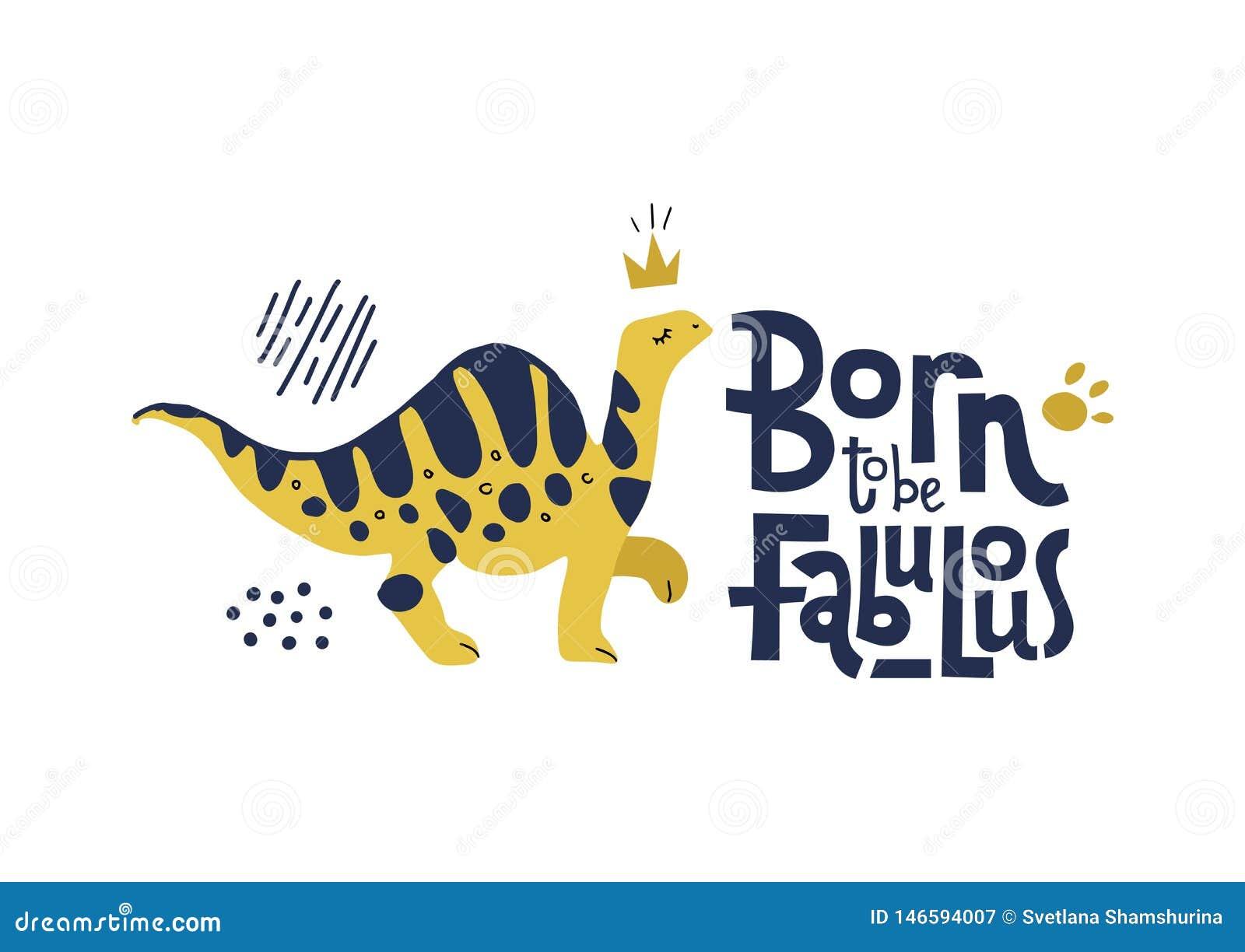 Sopportato essere citazione divertente e comica favolosa con fiero con il dinosauro con il collo lungo in corona La mano piana an