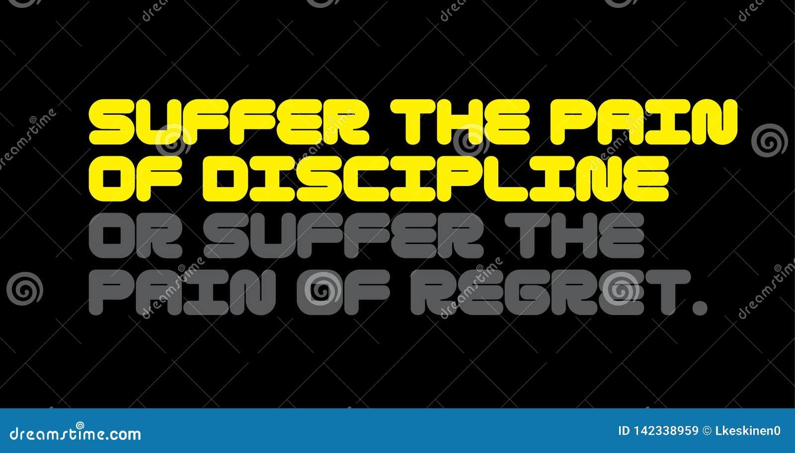 Souffrez La Douleur De La Discipline Ou Souffrez La Douleur