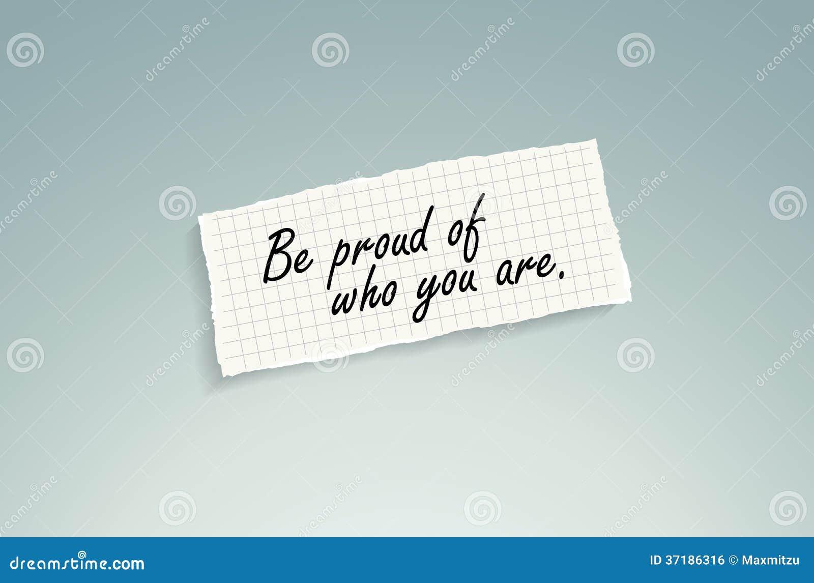 Soyez fier de qui vous êtes