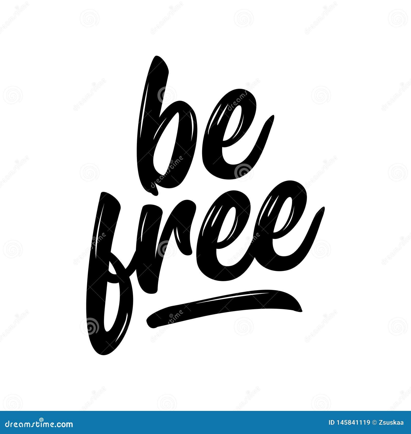 Soyez librement - belle citation de inscription de calligraphie