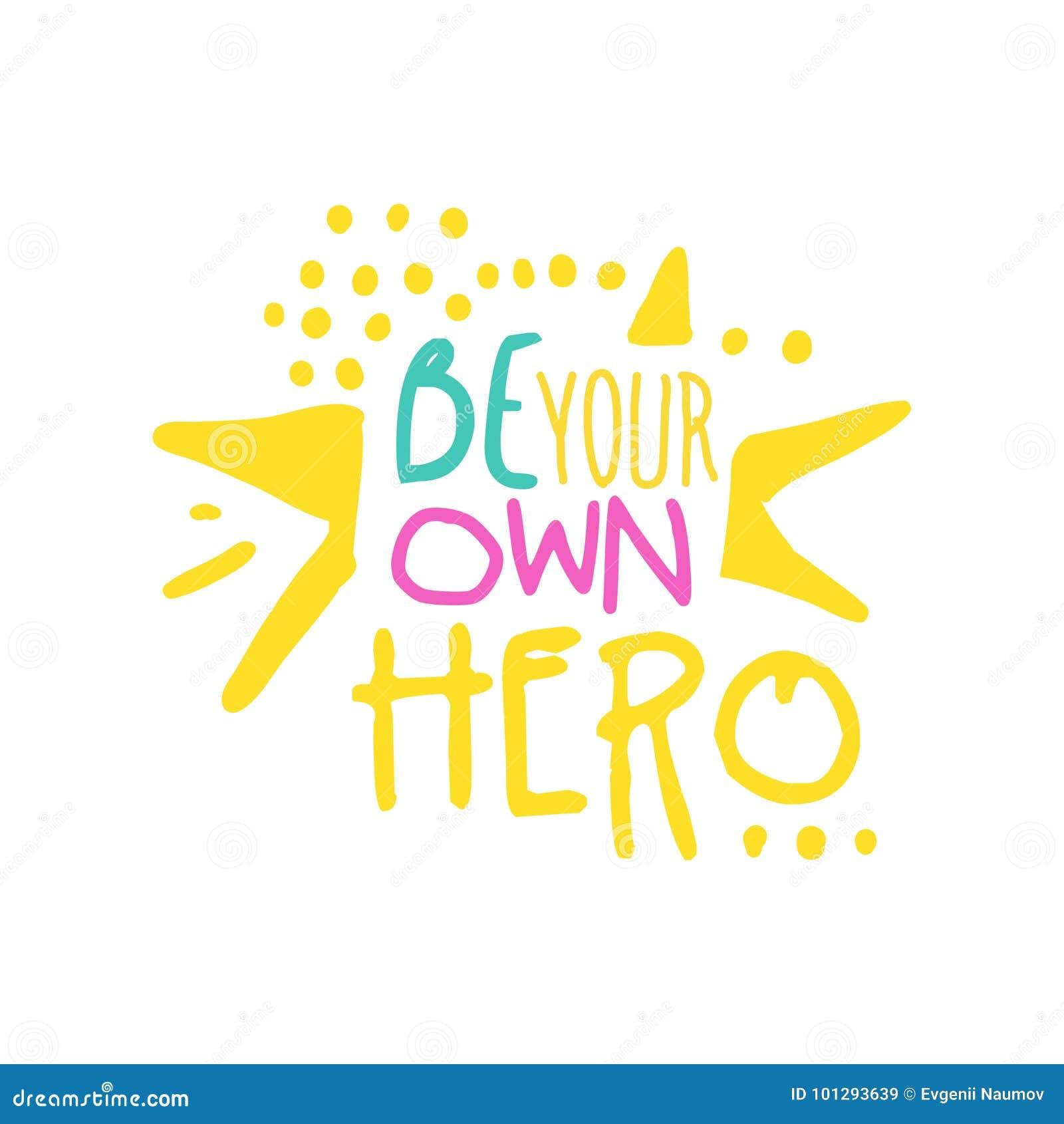 Soyez votre propre slogan positif de héros, main écrite en marquant avec des lettres l illustration colorée de vecteur de citatio