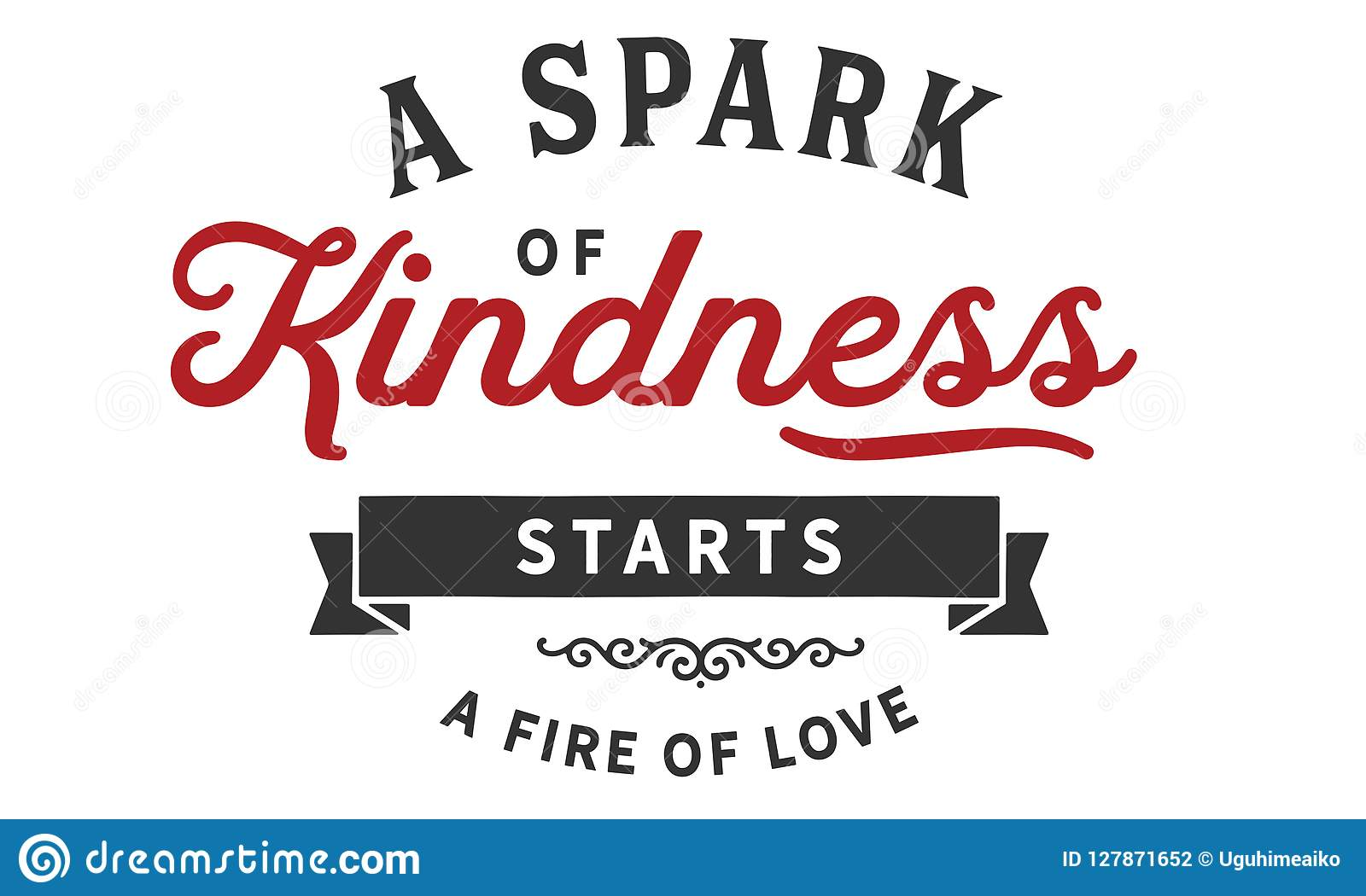 A Spark Of Kindness Starts A Fire Of Love Stock Vector