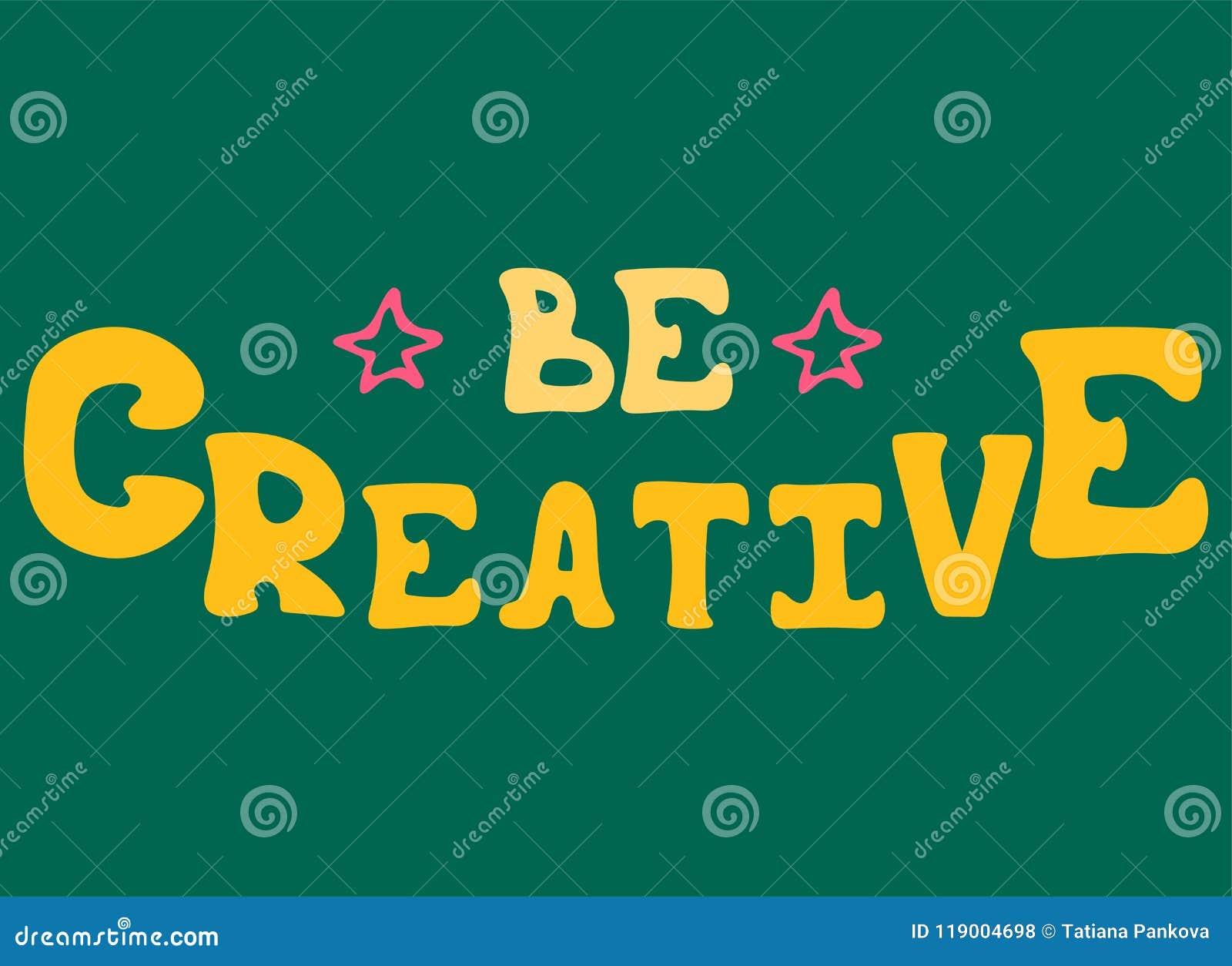 Spielt helles witn Beschriftung des von Hand gezeichneten Vektors die Hauptrolle - seien Sie kreativ