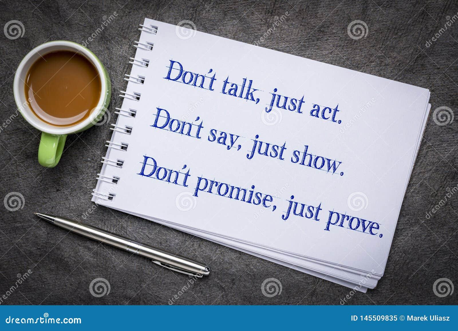 Spreek niet, enkel handeling
