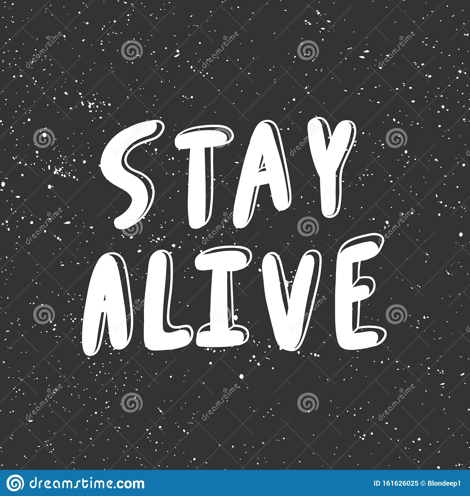 Stay Alive Vector Hand Drawn Illustration With Cartoon Lettering Good As A Sticker Video Blog Cover Social Media Stock Vector Illustration Of Hand Quotes 161626025