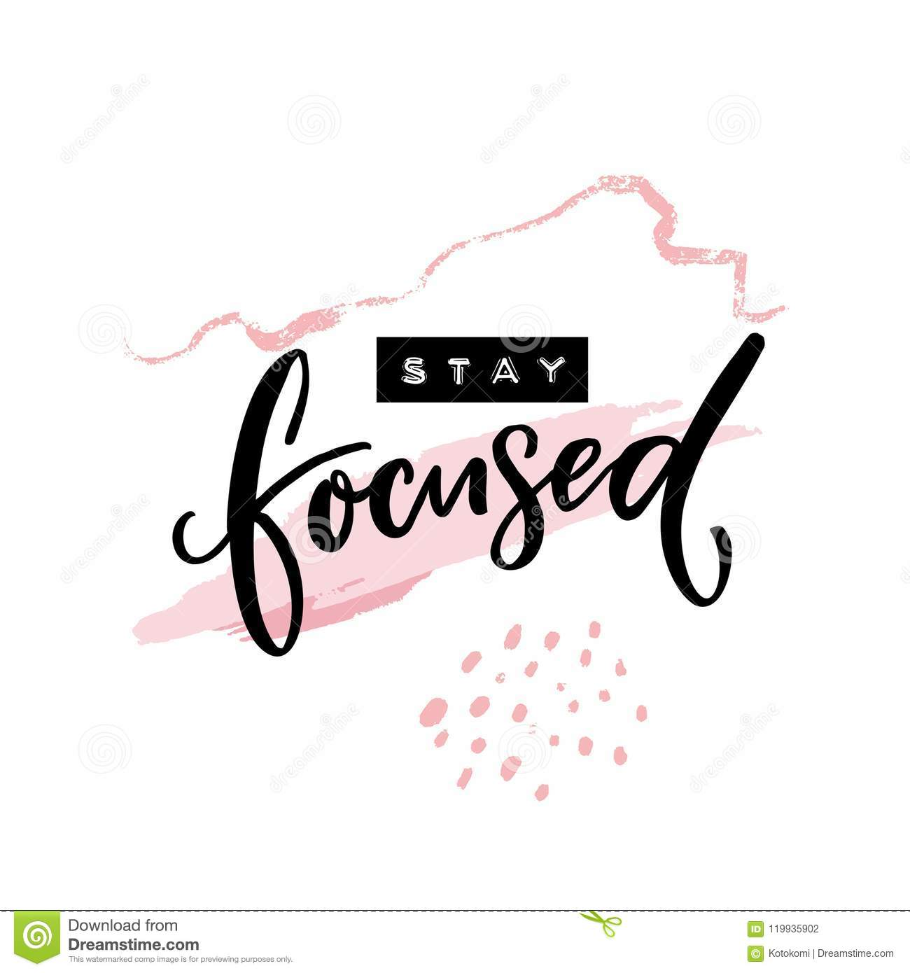Stay Focused Quotes | Stay Focused Inscription Motivational Quote Handwritten