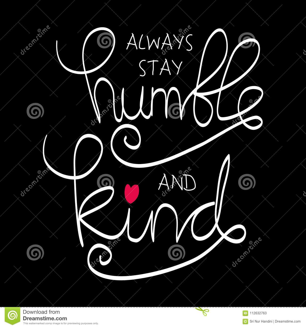 Always Stay Humble And Kind Stock Vector Illustration Of Humble